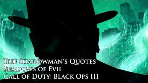 """Shadow Man's quotes sound files (Black Ops III Zombies """"Shadows of Evil"""")"""