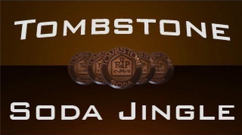 Tombstone Soda Jingle (HD)