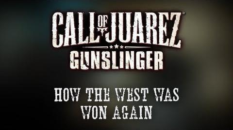"Call_of_Juarez_Gunslinger_-_""How_the_West_Was_Won_Again""_-_Developer_Diary-0"