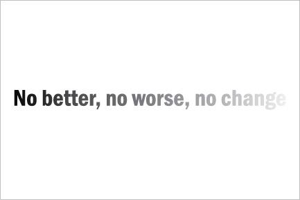 No better no worse no change.jpg