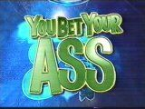 You Bet Your Ass