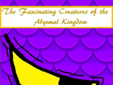 The Fascinating Creatures of the Abyssal Kingdom