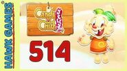 Candy Crush Jelly Saga Level 514 Hard (Jelly mode) - 3 Stars Walkthrough, No Boosters