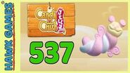 Candy Crush Jelly Saga Level 537 (Puffler mode) - 3 Stars Walkthrough, No Boosters