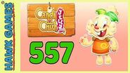 Candy Crush Jelly Saga Level 557 (Jelly mode) - 3 Stars Walkthrough, No Boosters