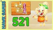 Candy Crush Jelly Saga Level 521 (Jelly mode) - 3 Stars Walkthrough, No Boosters