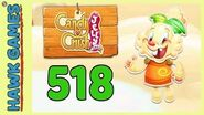 Candy Crush Jelly Saga Level 518 (Jelly mode) - 3 Stars Walkthrough, No Boosters