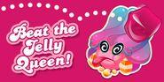 Jelly Queen-Beat her!