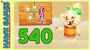 Candy Crush Jelly Saga Level 540 (Jelly mode) - 3 Stars Walkthrough, No Boosters