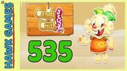 Candy Crush Jelly Saga Level 535 (Jelly mode) - 3 Stars Walkthrough, No Boosters