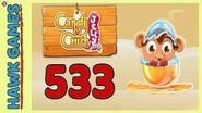 Candy Crush Jelly Saga Level 533 Hard (Monkling mode) - 3 Stars Walkthrough, No Boosters