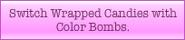 Wrapped+Colour bomb combine description