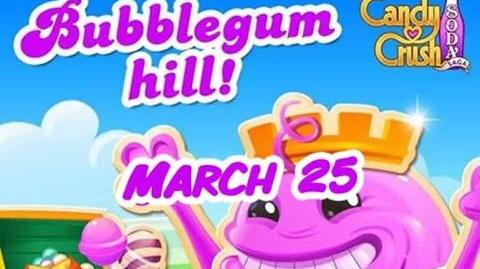 Candy Crush Soda Saga - Bubblegum Hill - March 25