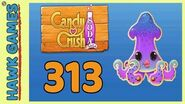 Candy Crush Soda Saga Level 313 (Soda mode) - 3 Stars Walkthrough, No Boosters