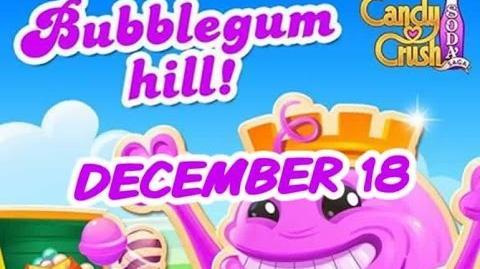 Candy Crush Soda Saga - Bubblegum Hill - December 18