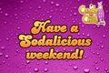 Have a Sodalicious weekend 2017
