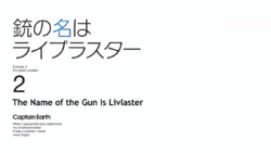 Episode 2 - The Name of the Gun is Livlaster - Title Slate.png