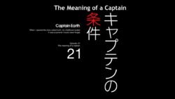 Episode 21 - The Meaning of a Captain - Title Slate.png