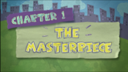 Chapter 1; The Masterpiece