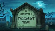 Chapter 3; The Scarent Trap