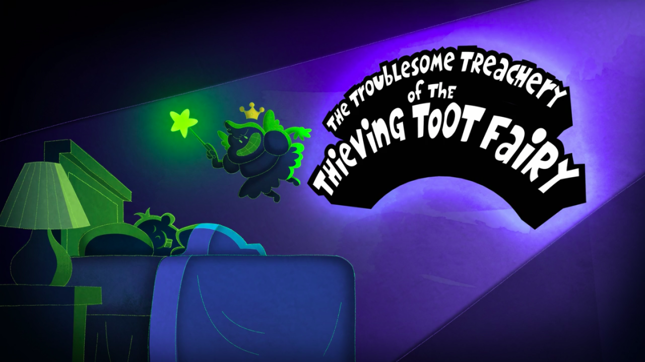 The Troublesome Treachery of the Thieving Toot Fairy