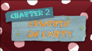 Chapter 2; Kruppin' On Empty