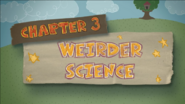 Chapter 3; Weirder Science