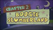 Chapter 2; Boogie Slumberland