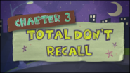 Chapter 3; Total Don't Recall