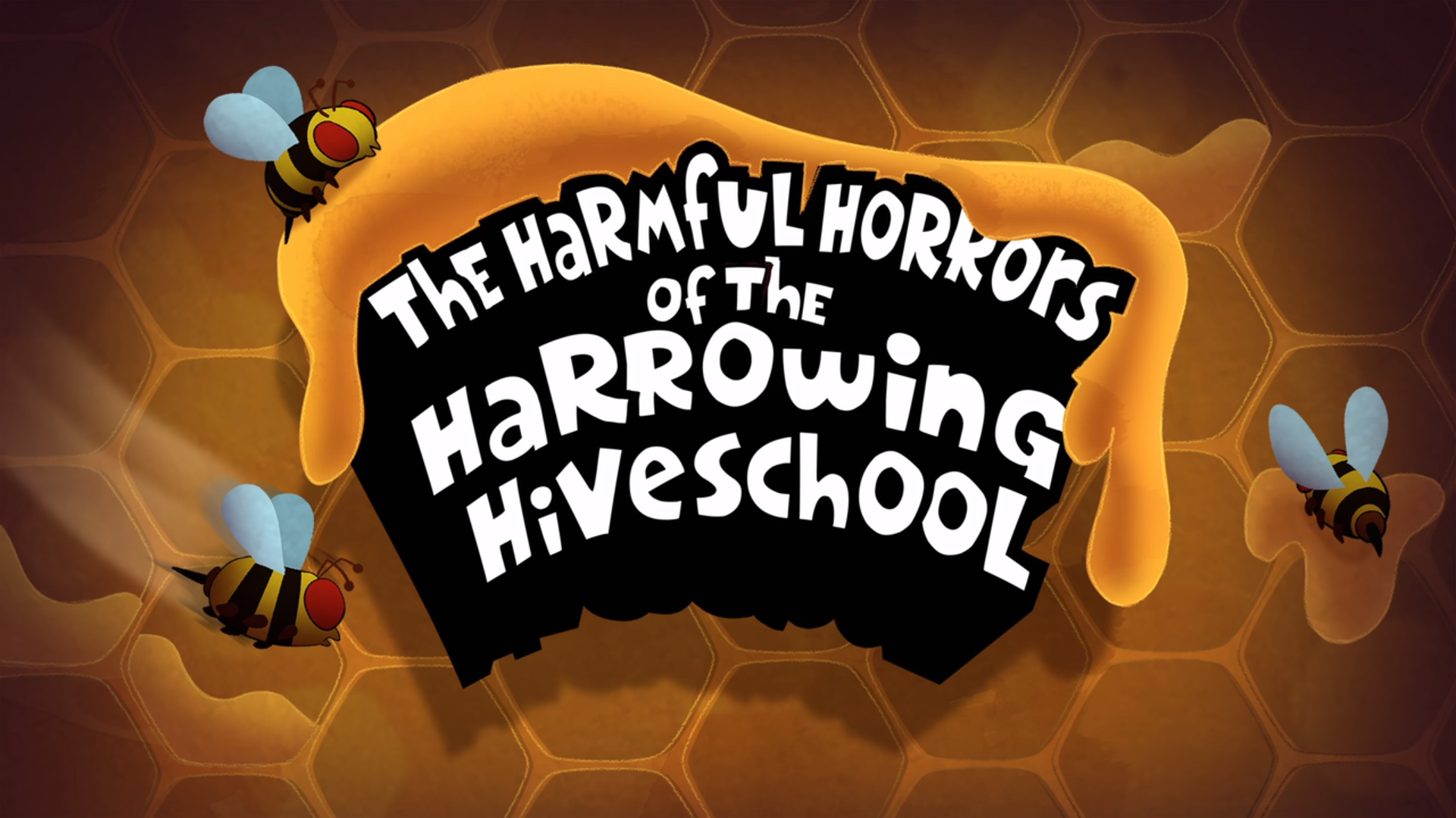 The Harmful Horrors of the Harrowing Hiveschool