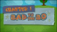 Chapter 1; Bad To The Bo