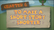 Chapter 6; To Make A Short Story Shorter
