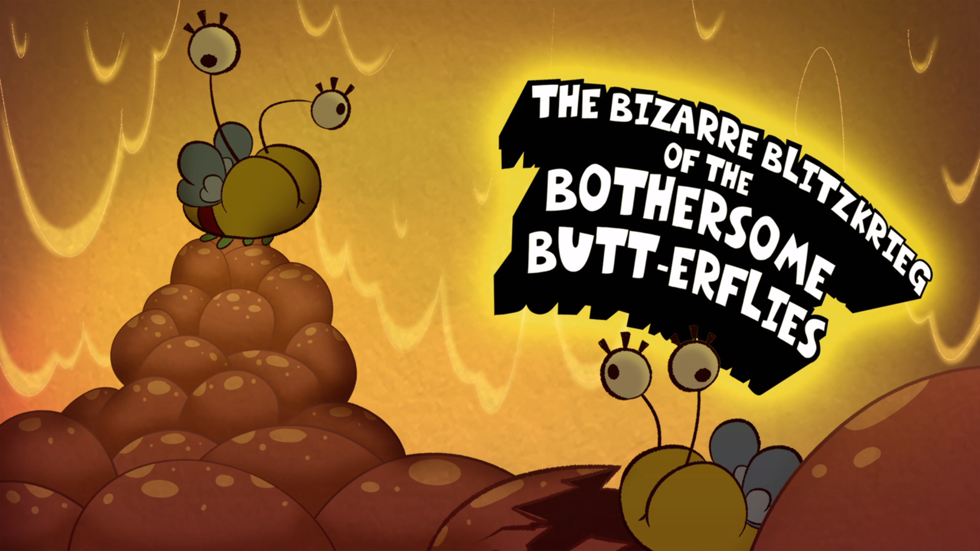 The Bizarre Blitzkrieg of the Bothersome Butt-erflies