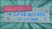 Chapter 1; The Cake Before The Storm