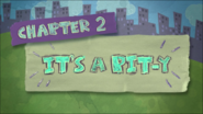 Chapter 2; It's A Pit-y