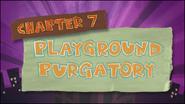 Chapter 7; Playground Purgatory
