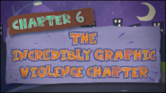 Chapter 6; The Incredibly Graphic Violence Chapter