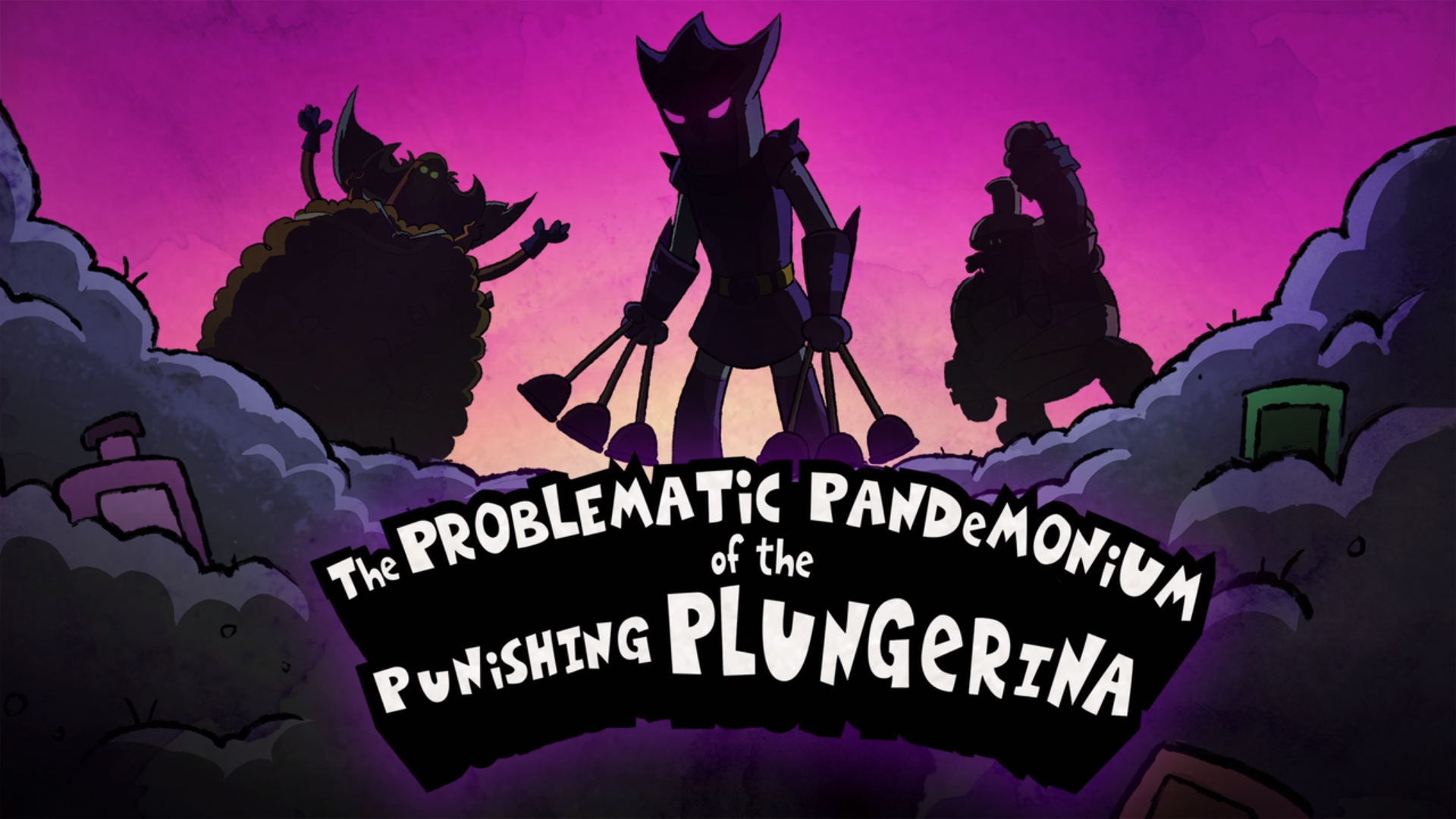 The Problematic Pandemonium of the Punishing Plungerina