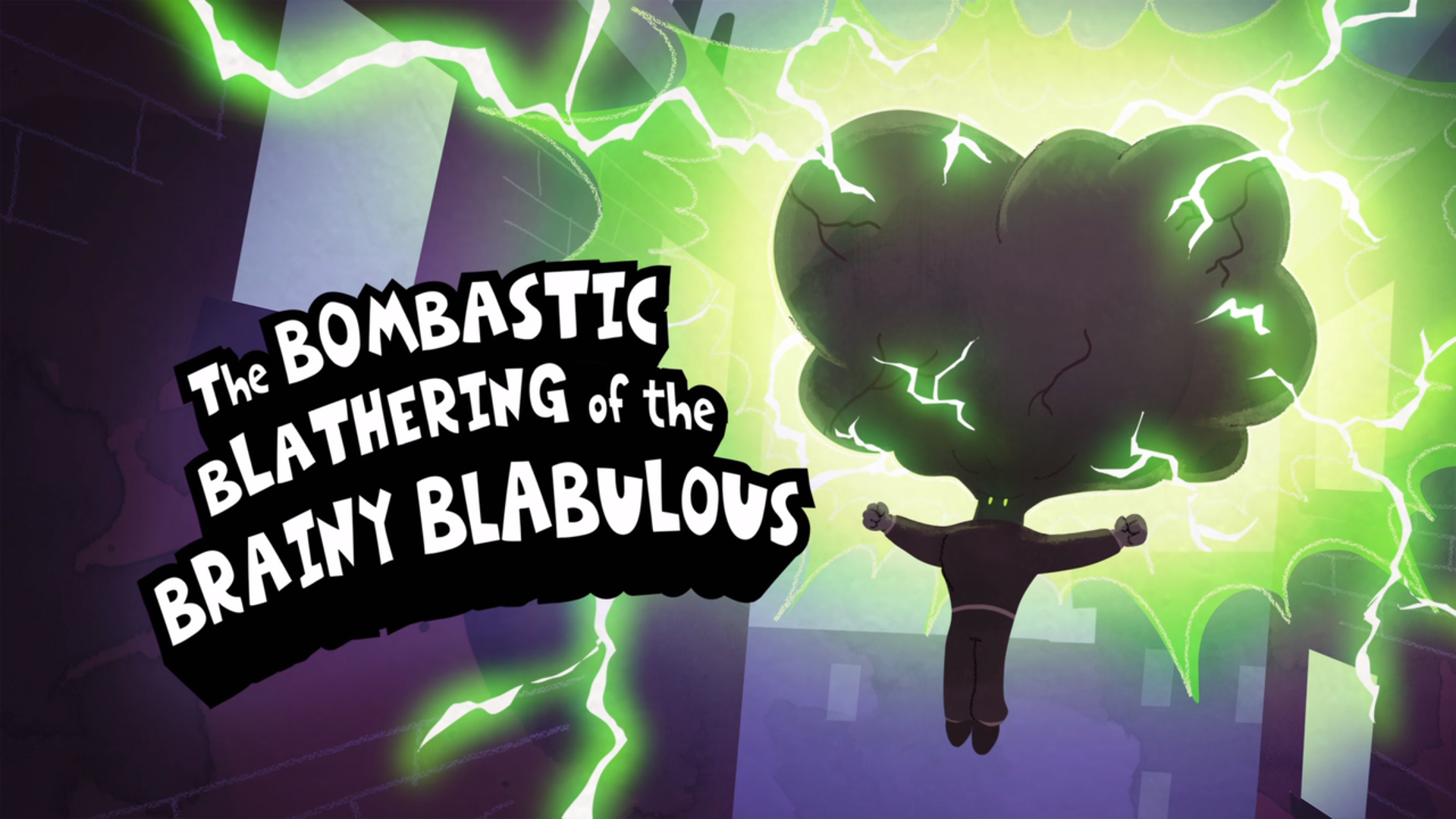 The Bombastic Blathering of Brainy Blabulous