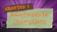 Chapter 1; Homeworkin' Man Blues