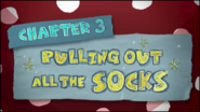 Chapter 3; Puling Out All The Socks