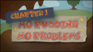 Chapter 1; Mo Pudding Mo Problems