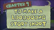 Chapter 9; To Make A Loooooong Story Short