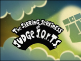 The Jarring Jerkiness of Judge J.O.R.T.S.