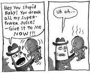 Deputy Dangerous wants his powers back but super diaper baby gets aggressive