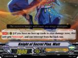 Knight of Secret Plan, Watt