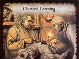 Closeted Learning (AHoTa)