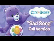 """Care Bears - Welcome to Care-A-Lot- """"Sad Song"""" Full Version"""