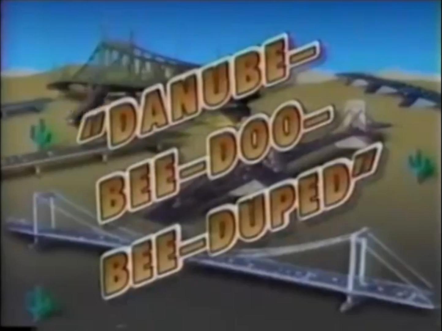 Danube-bee-doo-bee-duped