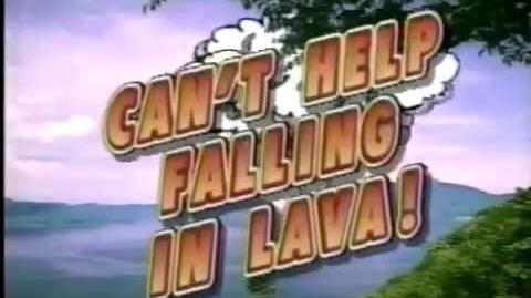 Can't Help Falling in Lava